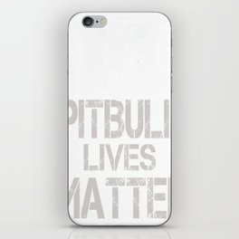 Pitbull Lives Matter funny Tshirt iPhone Skin