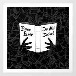 Book Lover, Do Not Disturb Art Print