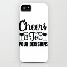 Cheers To Pour Decisions Wine Fun 2020 iPhone Case