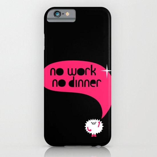 no work no dinner : idokungfoo.com iPhone & iPod Case