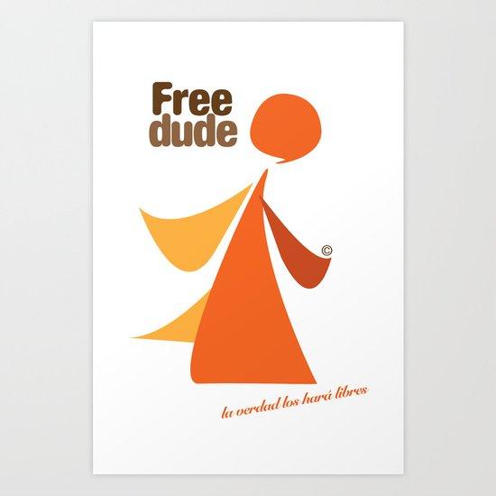 Free dude Art Print