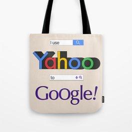 I use Yahoo to Google 2 Tote Bag