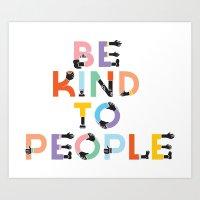 Be Kind To People Art Print