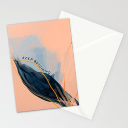 Keep Becoming Stationery Cards