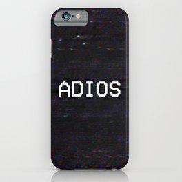 ADIOS iPhone Case
