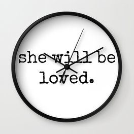 She Will Be Loved Wall Clock