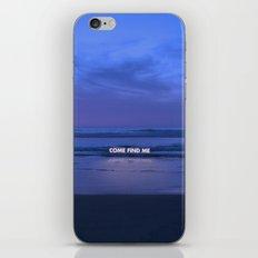 Come Find Me iPhone Skin