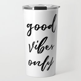 Good Vibes Only in Script Travel Mug