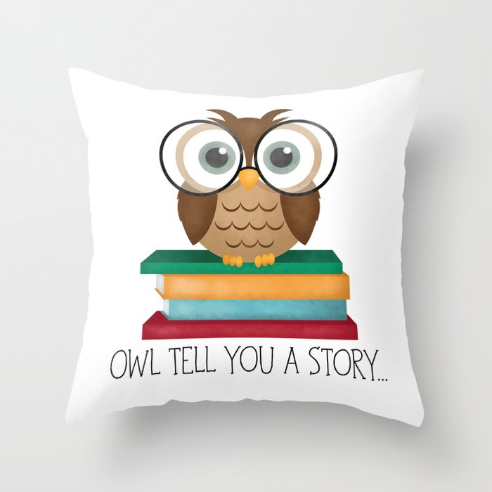 Owl Tell You A Story... Throw Pillow
