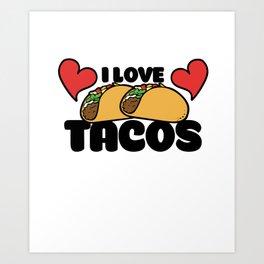 I love tacos Art Print
