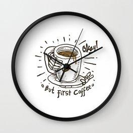 Okay! But First Coffee Wall Clock