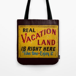 Weathered and Cracking Real Vacation Land Sign Tote Bag