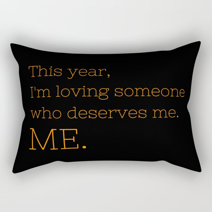 I'm loving someone who deserves me. ME - OITNB Collection Rectangular Pillow
