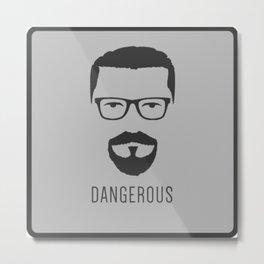 Dangerous Metal Print
