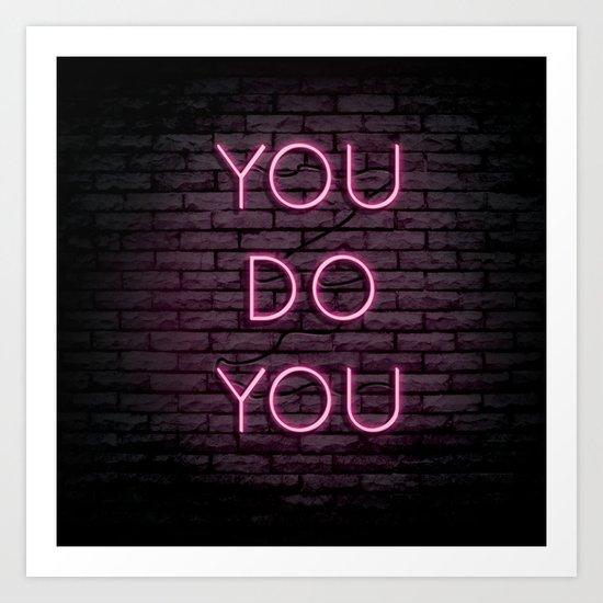 YOU DO YOU Art Print
