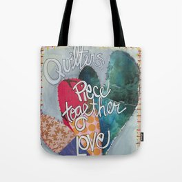 Quilters Piece Together Love Tote Bag