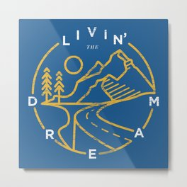 Livin' the Dream Metal Print