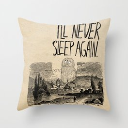 I'll Never Sleep Again Throw Pillow