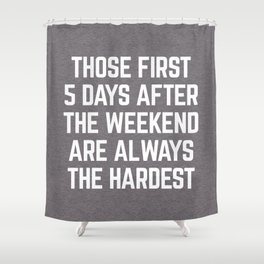 After The Weekend Funny Quote Shower Curtain