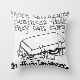 unfinished bussiness Throw Pillow
