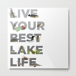 Live Your Best Lake Life Metal Print