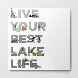 Live Your Best Lake Life Metal Print
