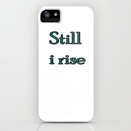 still i rise ( https://society6.com/vickonskey/collection ) iPhone Case