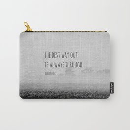 Robert Frost Quote Best Way Out Carry-All Pouch