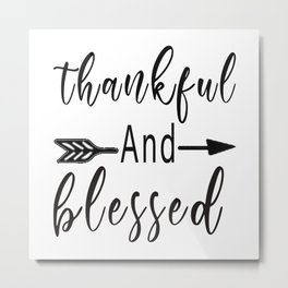 Thankful and Blessed T-Shirt Metal Print