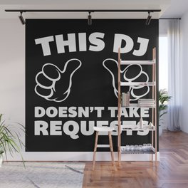 DJ Requests Rave Quote Wall Mural