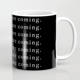 good things are coming Coffee Mug