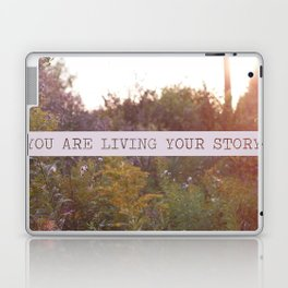 you are living your story Laptop & iPad Skin