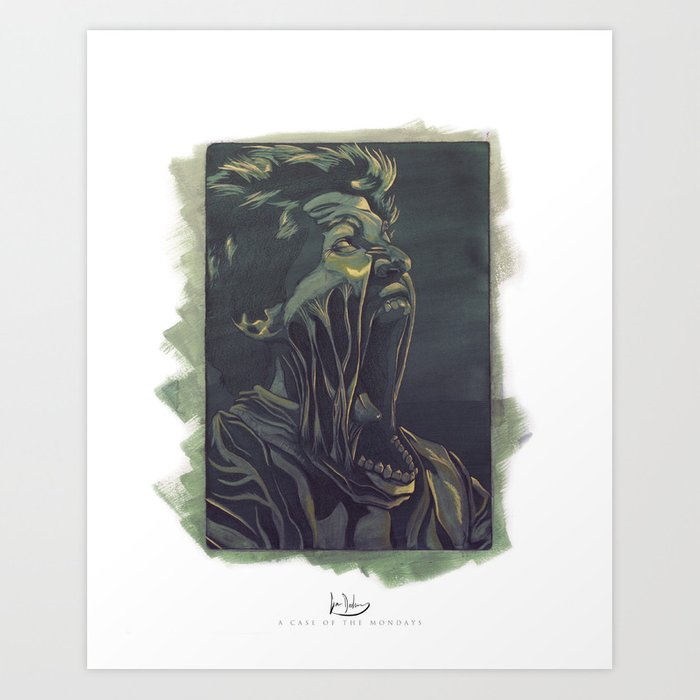 b74168cfe32 A Case Of The Mondays Art Print by seandockery