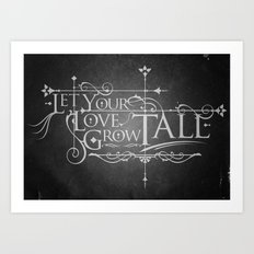 Let Your Love Grow Tall Art Print