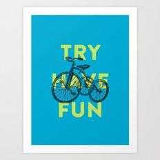 Try have fun Art Print