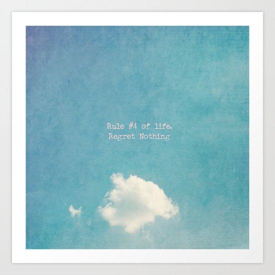 Rule #4 of Life - Regret Nothing  Art Print