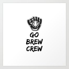 Go Brew Crew Art Print