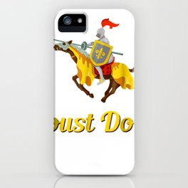 Jousting Joust Do It Funny Medieval Knight T-Shirt iPhone Case