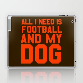 All I need is football and my dog Laptop & iPad Skin