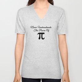 Never underestimate the power of Pi calligraphy Unisex V-Neck