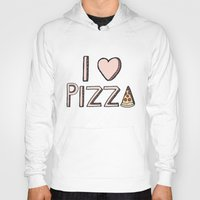 nutella Hoodies featuring I Love Pizza by Tangerine-Tane