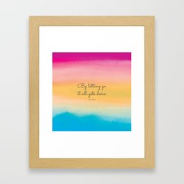 By letting go, it all gets done. Lao Tzu Framed Art Print