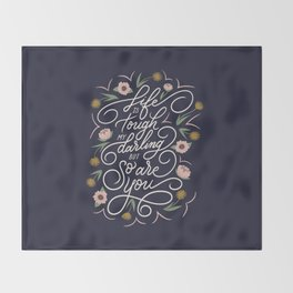 Life is tough my darling but so are you - Navy Throw Blanket