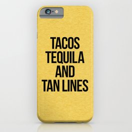 Tequila And Tan Lines Funny Quote iPhone Case