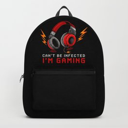 Can't Be Infected - I'm Gaming - Gamer Statement Backpack