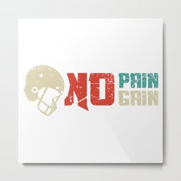 No Pain No Gain In Football Metal Print