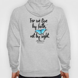 Live by Faith... Not by Sight Hoody