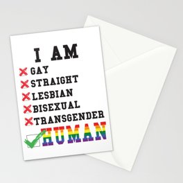 I'm human not just gay straight lesbian bisexual or trans Stationery Cards