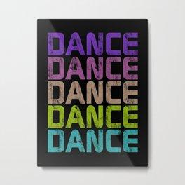 Dance Dance Dance (Galaxy)  Metal Print