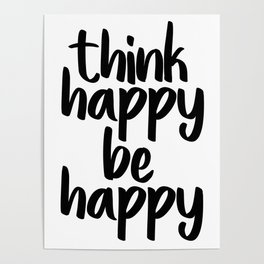Think Happy Be Happy, Inspirational Quote, Motivational Quote, Positive Thinking, Art Poster